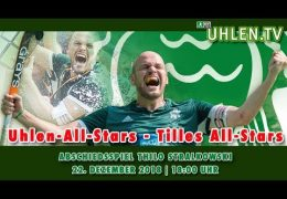 UHLEN.TV – Uhlen-All-Stars vs. Tilles All-Stars – Abschiedsspiel Thilo Stralkowski – 22.12.2018 18:00 h