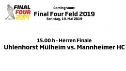CHTC TV – Re-Live Finale Herren – HTCU vs. MHC – 19.05.2019 15:00 h