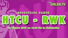 UHLEN.TV – HTCU vs. RWK – 13.10.2019 12:00 h