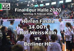 Final Four 2020 – Finale Herren -RWK vs. BHC – 09.02.2020 14:00 h