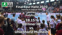 Final Four 2020 – 2. Halbfinale Herren – BHC vs. HTCU – 08.02.2020 18:15 h