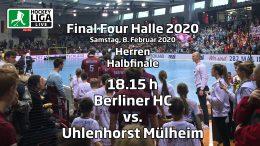 Final Four 2020 – 2. Halbfinale Herren – BHC vs. HTCU – 08.02.2020 18:15 h