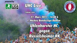 UHC Live – UHC vs. RRK – 27.03.2021 14:00 h