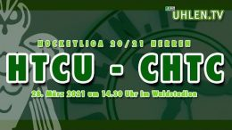 Uhlen TV – HTCU vs. CHTC – 28.03.2021 14:30 h
