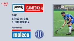 GTHGC Live – GTHGC vs. UHC – 27.03.2021 11:30 h