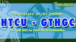 Uhlen TV – HTCU vs. GTHGC – 17.04.2021 14:00 h