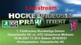 Hockeyvideos.de – DHC vs. HTCU – 18.04.2021 11:30 h
