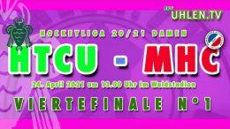 Uhlen TV – Playoff – HTCU vs. MHC – 24.04.2021 13:00 h