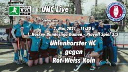 UHC Live – Playoff – UHC vs. RWK – 02.05.2021 11:30 h