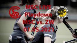 MSC live – Playdown – MSC vs. ZW – 01.05.2021 12:00 h