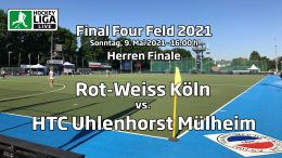 Final Four – Finale Herren – RWK vs. HTCU – Deutsche-Feldhockey-Meisterschaft 2021 – 09.05.2021 – 16:00 h