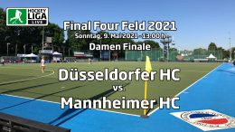 Final Four – Finale Damen – DHC vs. MHC – Deutsche-Feldhockey-Meisterschaft 2021 – 09.05.2021 – 13:00 h