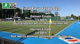Final Four – Finalspiele – Deutsche-Feldhockey-Meisterschaft 2021 – 09.05.2021 ab 13:00 h