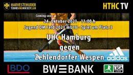 HTHC TV – Jugend DM mU16 – Spiel um Platz 3 – UHC vs. ZW – 24.10.2021 11:00 h